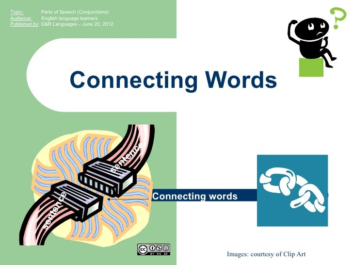 Topic:        Parts of Speech (Conjunctions)Audience:     English language learnersPublished by: G&R Languages – June 20, ...
