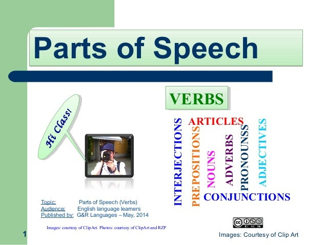Parts of SpeechParts of Speech 1 H iClass! H iClass! Topic: Parts of Speech (Verbs) Audience: English language learners Pu...