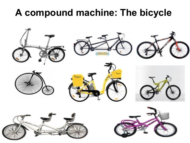 A compound machine: The bicycle