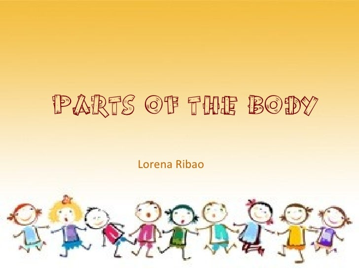 PARTS OF THE BODY     Lorena Ribao