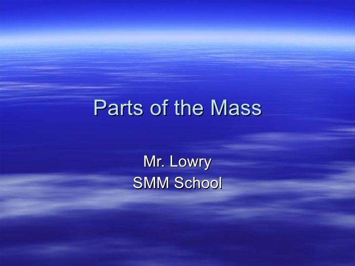 Parts of the Mass Mr. Lowry SMM School