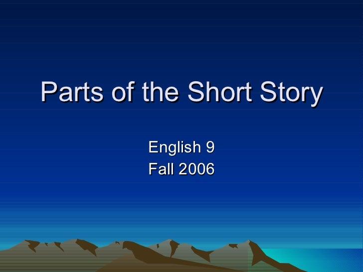 Parts of the Short Story English 9 Fall 2006