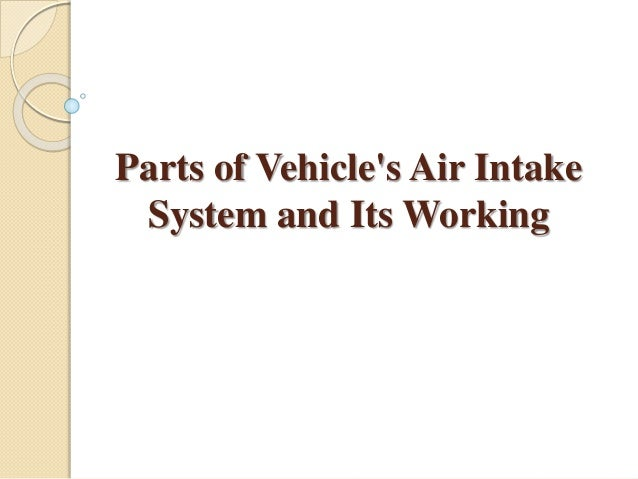 Parts of Vehicle's Air Intake System and Its Working