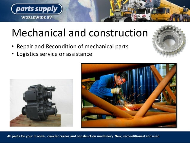 Mechanical and construction All parts for your mobile-, crawler cranes and construction machinery. New, reconditioned and ...