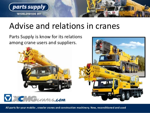 Advise and relations in cranes All parts for your mobile-, crawler cranes and construction machinery. New, reconditioned a...