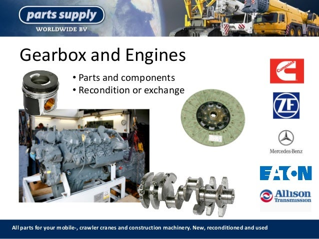 Gearbox and Engines All parts for your mobile-, crawler cranes and construction machinery. New, reconditioned and used • P...