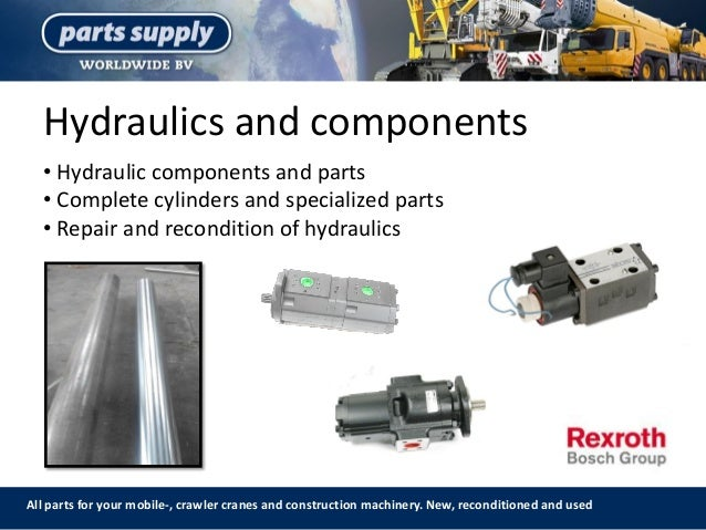 Hydraulics and components All parts for your mobile-, crawler cranes and construction machinery. New, reconditioned and us...