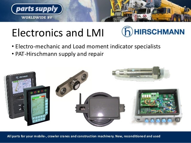 Electronics and LMI All parts for your mobile-, crawler cranes and construction machinery. New, reconditioned and used • E...