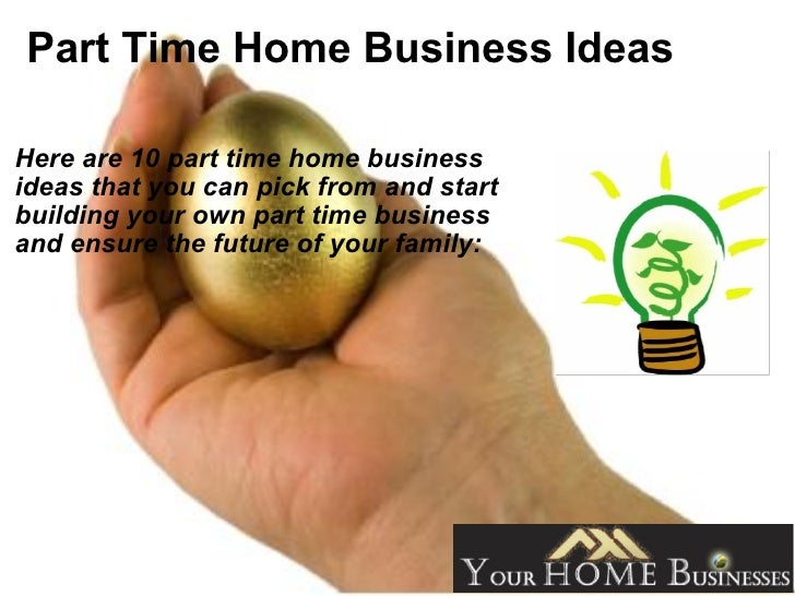 3 Part Time Home Business Ideas