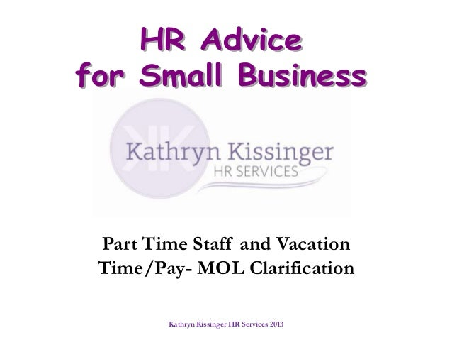 Part Time Staff and Vacation Time/Pay- MOL Clarification Kathryn Kissinger HR Services 2013