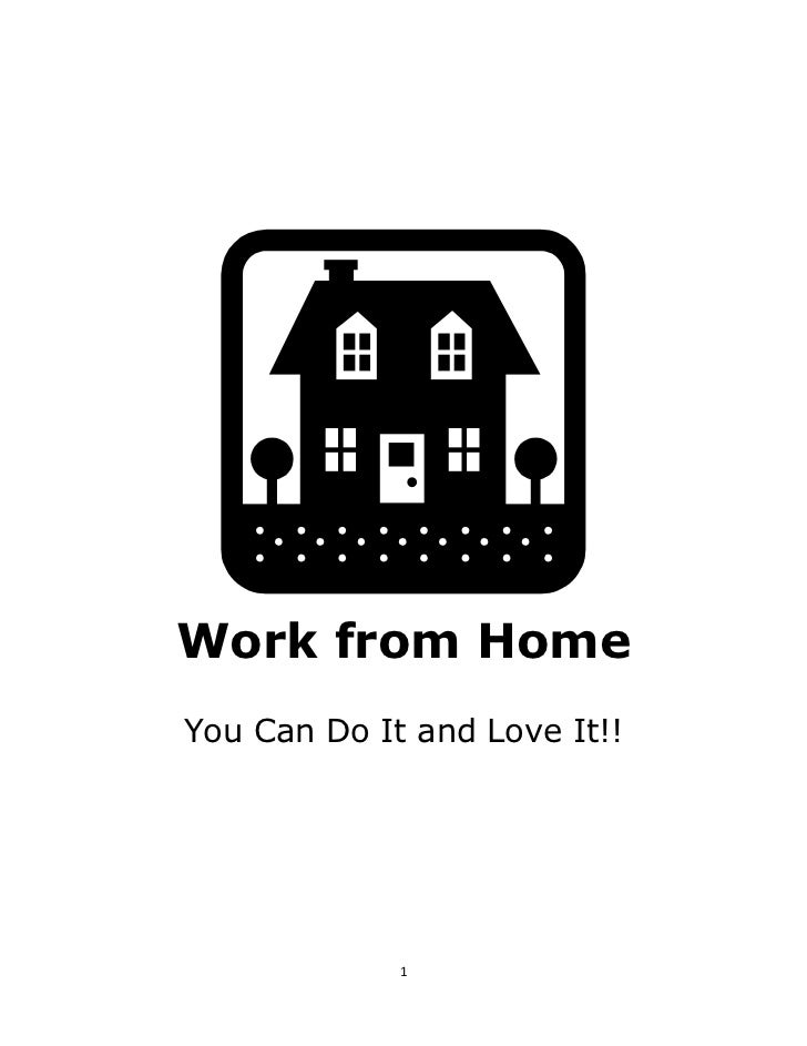 Work from HomeYou Can Do It and Love It!!             1