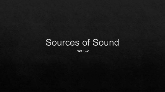 Second year Lesson Two sources of sound