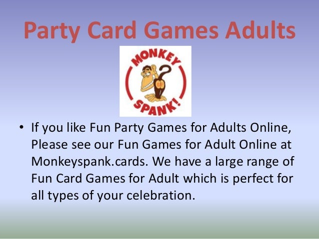 Party Card Games Adults • If you like Fun Party Games for Adults Online, Please see our Fun Games for Adult Online at Monk...