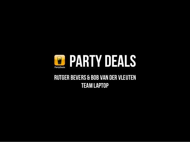 Party DealsRutger Bevers & Bob van der Vleuten           team laptop