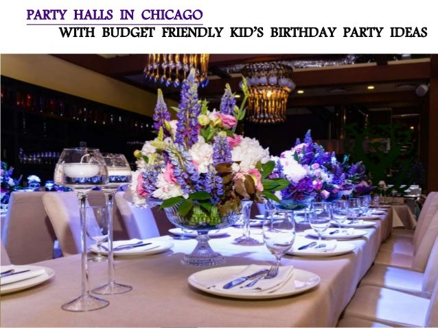 party halls in chicago with budget friendly kid s birthday party ideas