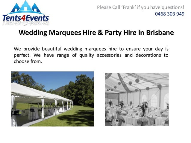 0468 303 949; 5.  sc 1 st  SlideShare & Party Hire in Brisbane for Special Event from Tents 4 Events