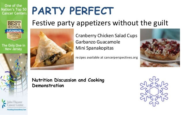 Nutrition Discussion and CookingDemonstrationPARTY PERFECTFestive party appetizers without the guiltCranberry Chicken Sala...