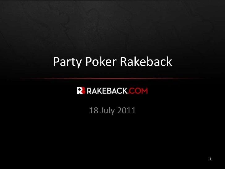 Party Poker Rakeback<br />18 July 2011<br />1<br />