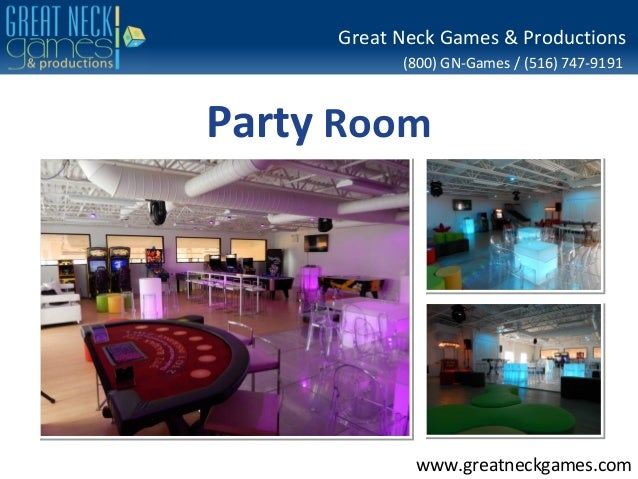 (800) GN-Games / (516) 747-9191 www.greatneckgames.com Great Neck Games & Productions Party Room