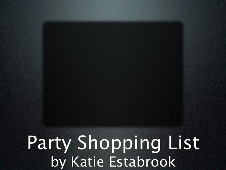Party Shopping List  by Katie Estabrook
