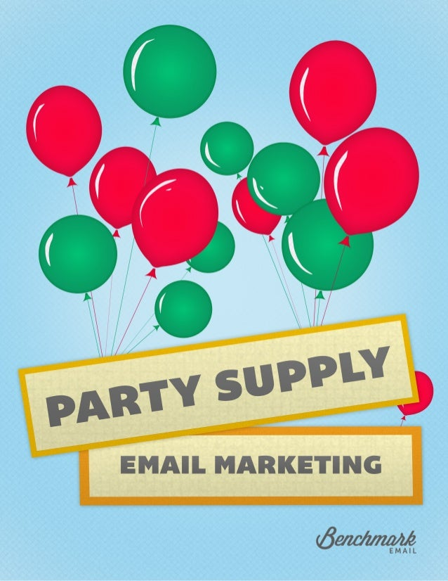 "Party Supply: Serious Email Marketing Results in a Fun Business Foreword ""I don't know a lot about politics, but I can rec..."