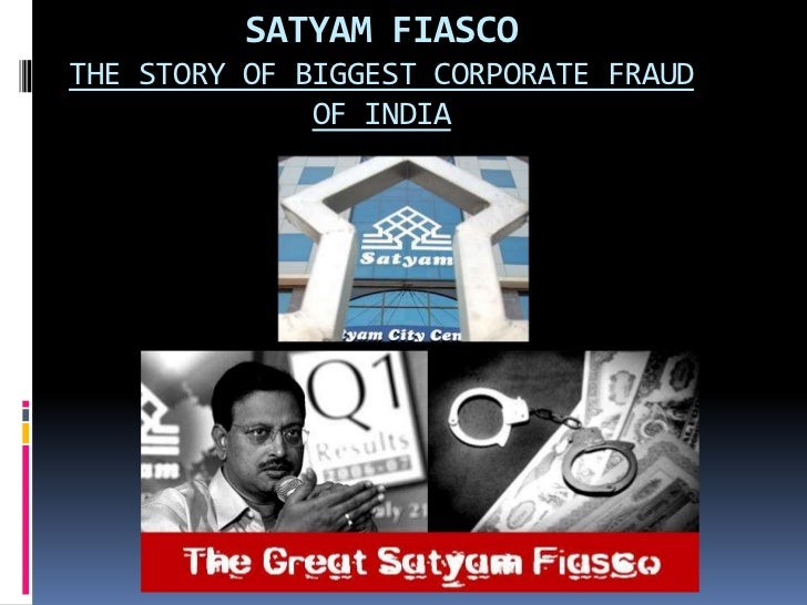 the satyam fiasco Technology services titan and founder chairman of infosys technologies n r narayana murthy has had a deep impact on the $60 billion it industry which grew on the back of global sourcing of.