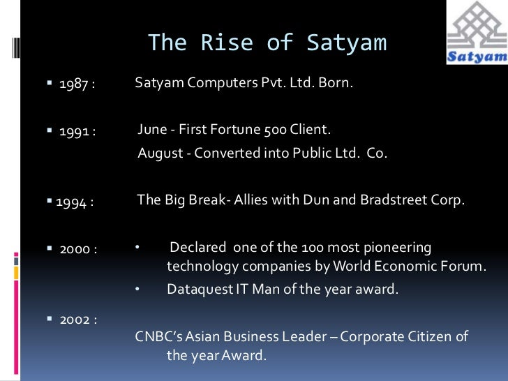 the satyam fiasco 'internal controls have improved since satyam fiasco came to light' - porus doctor, a partner with deloitte india talked to dna on corporate governance and.