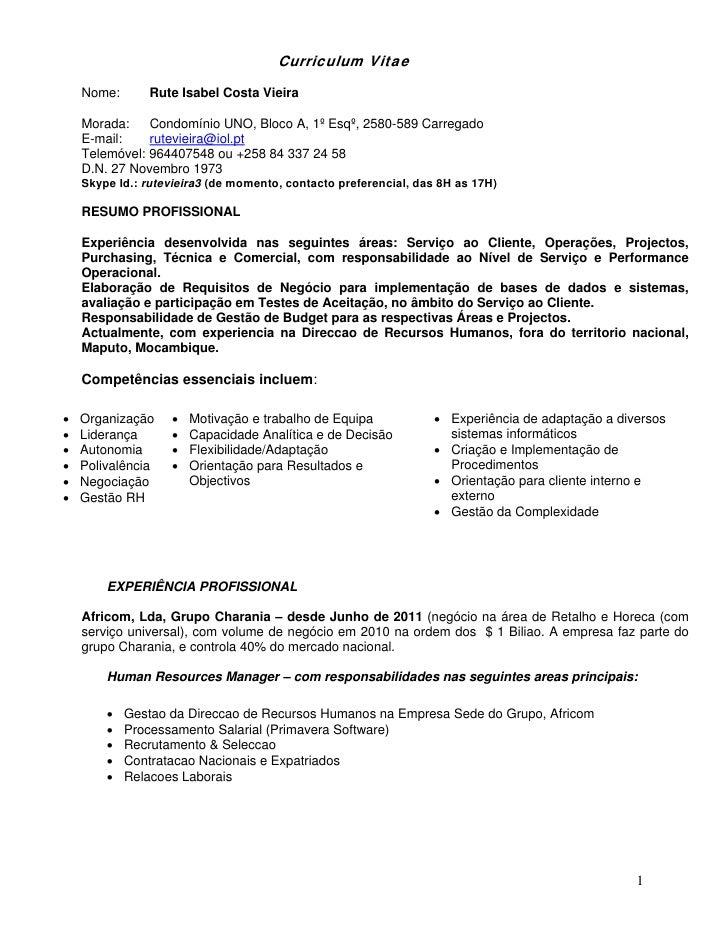 Curriculum Vitae    Nome:      Rute Isabel Costa Vieira    Morada:    Condomínio UNO, Bloco A, 1º Esqº, 2580-589 Carregado...