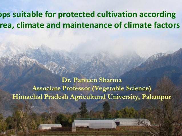 Dr. Parveen Sharma Associate Professor (Vegetable Science) Himachal Pradesh Agricultural University, Palampur ops suitable...