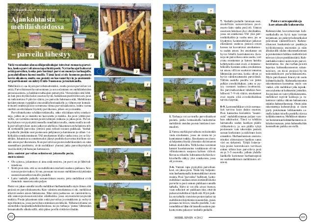 102 MEHILÄINEN 4/2012 Vielä vuosisadan alussa olkipesähoitajat toivoivat runsasta parvei- lua, koska parvi oli ainoa tapa ...