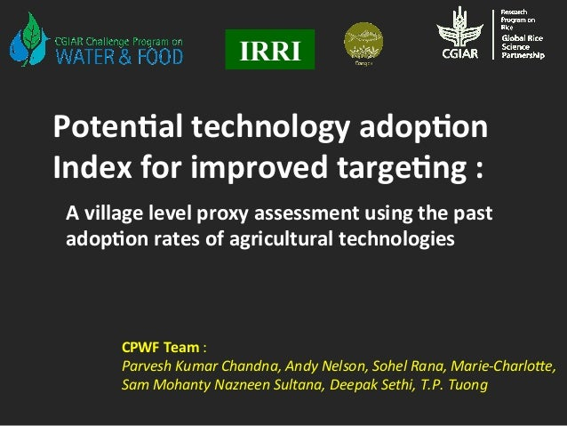 Poten&al  technology  adop&on   Index  for  improved  targe&ng  :   IRRI CPWF  Team  :     Parvesh...