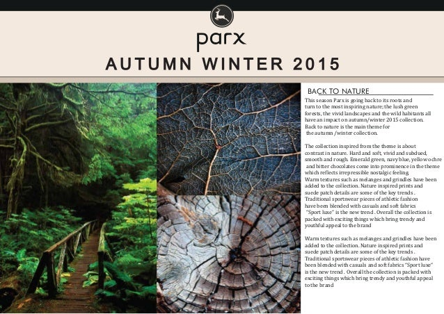 BACK TO NATURE This season Parx is going back to its roots and turn to the most inspiring nature; the lush green forests, ...
