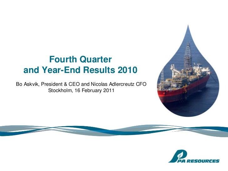 Fourth Quarter   and Year-End Results 2010Bo Askvik, President & CEO and Nicolas Adlercreutz CFO              Stockholm, 1...
