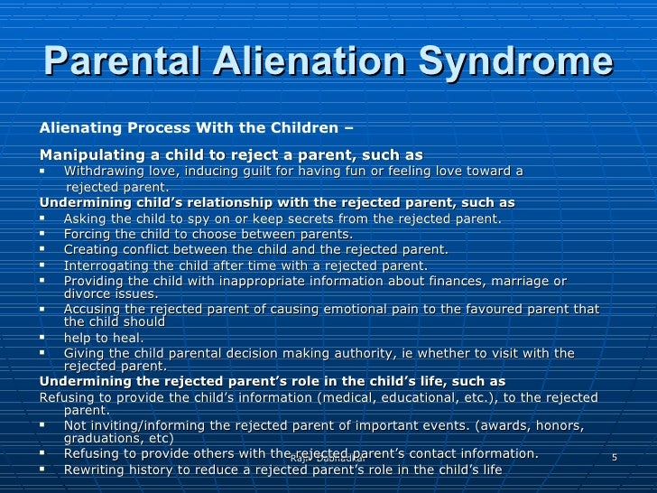 parental alienation syndrome Parental alienation syndrome (pas) is one such theory this unsophisticated, pseudoscientific theory explains a child's estrangement from one parent or allegations of abuse at the hands of one parent by blaming the other.