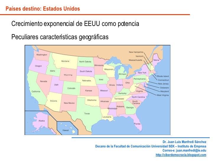Países destino: Estados Unidos Crecimiento exponencial de EEUU como potencia Peculiares características geográficas Dr. Ju...
