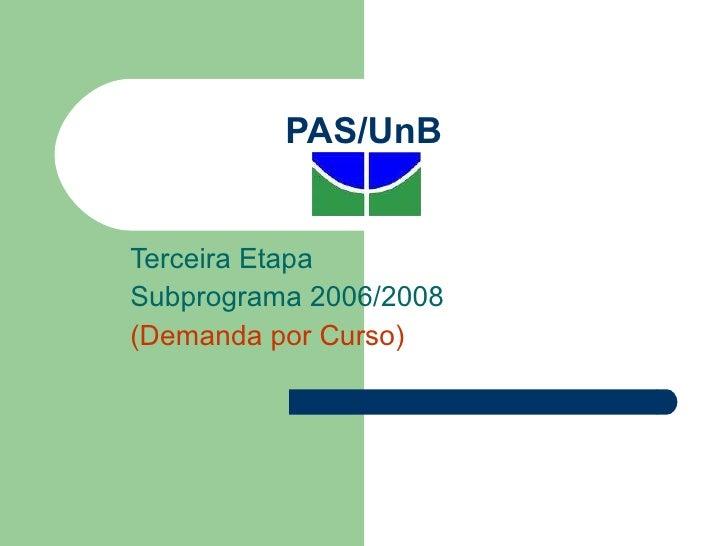 PAS/UnB Terceira Etapa Subprograma 2006/2008 (Demanda por Curso)