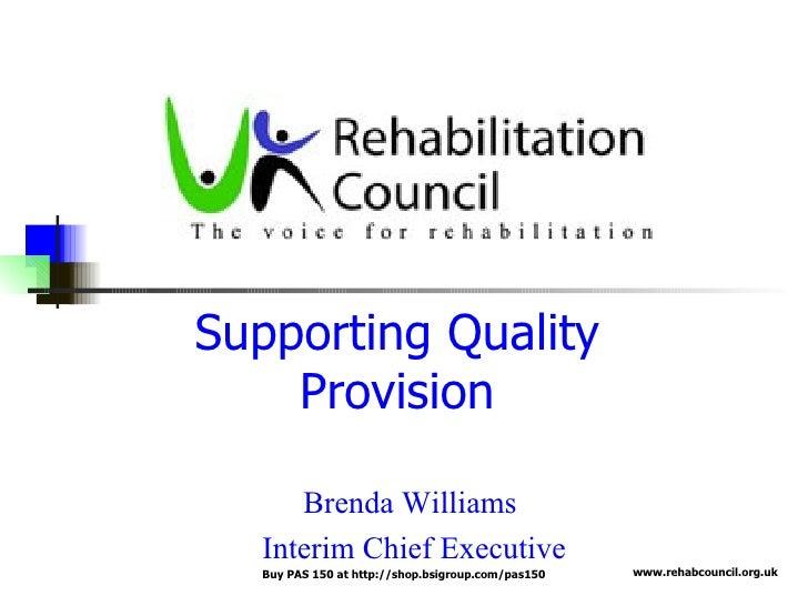 Supporting Quality Provision Brenda Williams  Interim Chief Executive