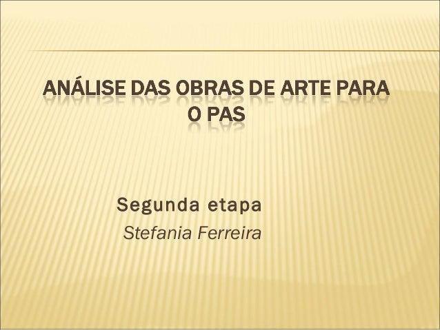 Segunda etapaStefania Ferreira