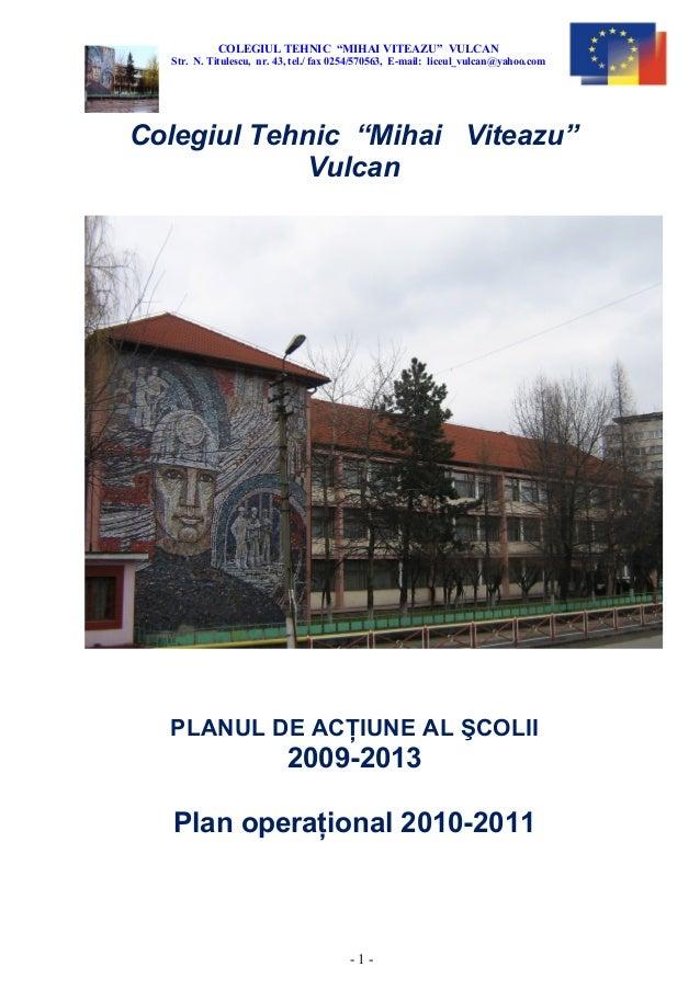 "COLEGIUL TEHNIC ""MIHAI VITEAZU"" VULCANStr. N. Titulescu, nr. 43, tel./ fax 0254/570563, E-mail: liceul_vulcan@yahoo.comCol..."