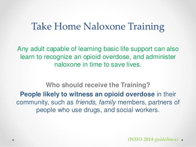 Preventing Opioid Overdose Deaths With Take Home Naloxone Nihb Policy