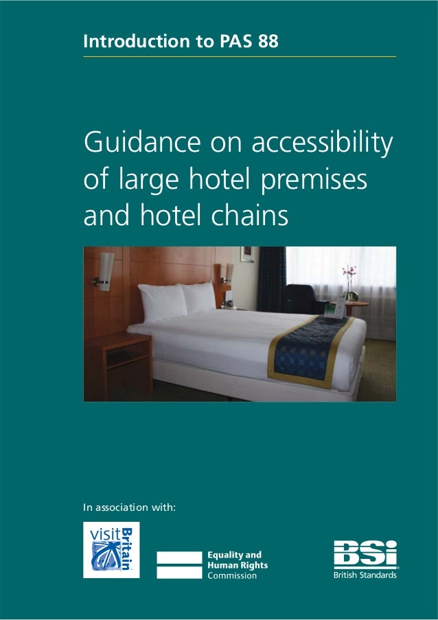 Introduction to PAS 88Guidance on accessibilityof large hotel premisesand hotel chainsIn association with: