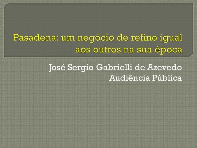 José Sergio Gabrielli de Azevedo Audiência Pública