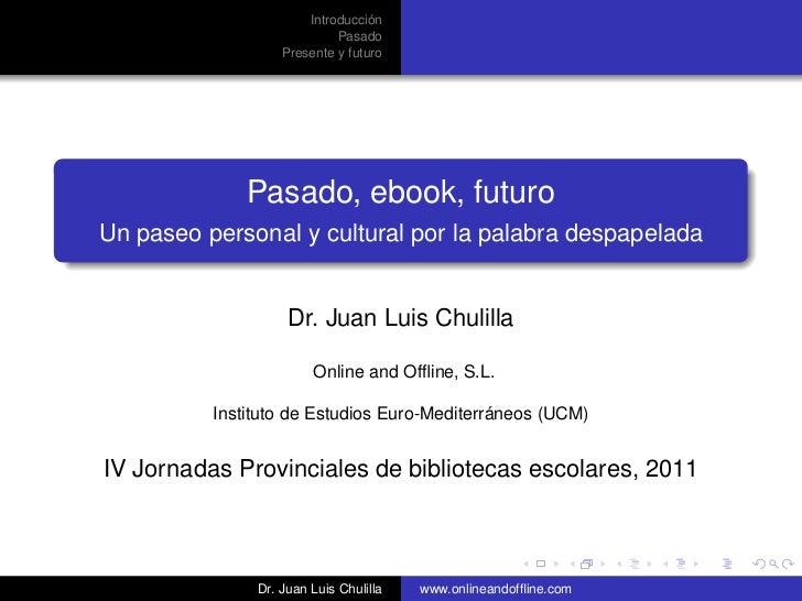 Introducción                            Pasado                   Presente y futuro              Pasado, ebook, futuroUn pa...