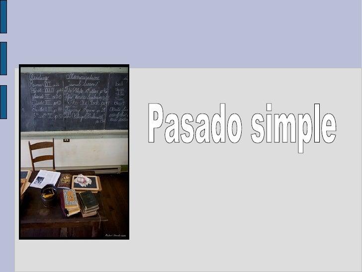 Afirmativa en Pado Simple (1)         Regular Verbs                           Irregular Verbs     I                       ...