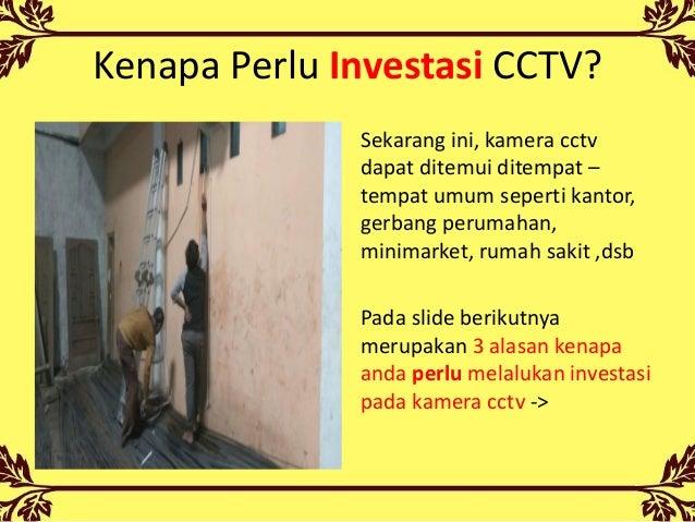 Kenapa Perlu Investasi CCTV? Sekarang ini, kamera cctv dapat ditemui ditempat – tempat umum seperti kantor, gerbang peruma...