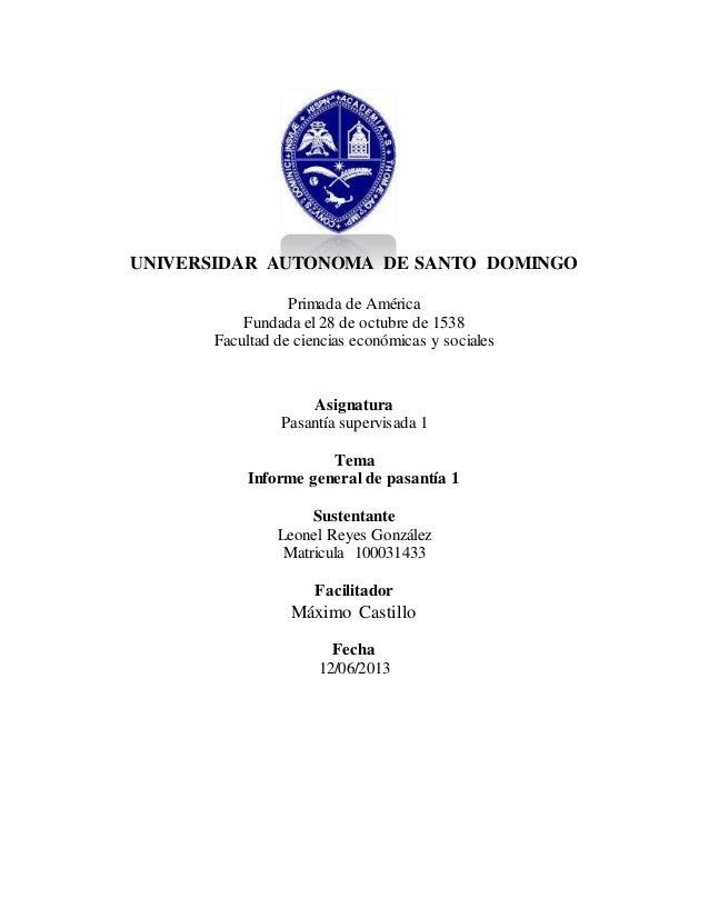 UNIVERSIDAR AUTONOMA DE SANTO DOMINGO  Primada de América  Fundada el 28 de octubre de 1538  Facultad de ciencias económic...