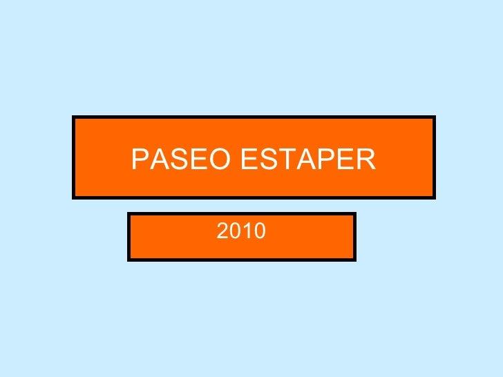 PASEO ESTAPER 2010