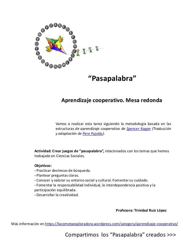 """Aprendizaje cooperativo. Mesa redonda """"Pasapalabra"""" Vamos a realizar esta tarea siguiendo la metodología basada en las est..."""