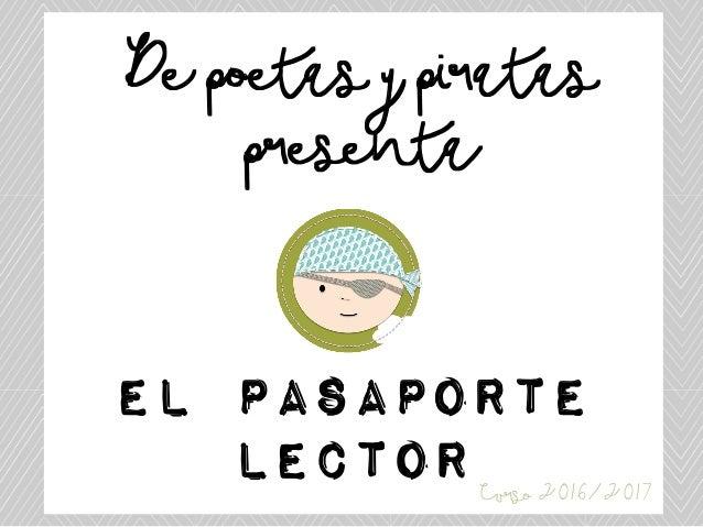 De poetas y piratas presenta El pasaporte lectorCurso 2016/2017