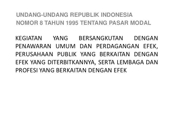 UNDANG-UNDANG REPUBLIK INDONESIANOMOR 8 TAHUN 1995 TENTANG PASAR MODALKEGIATAN    YANG    BERSANGKUTAN     DENGANPENAWARAN...
